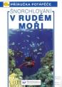 Kniha Šnorchlování v Rudém moři - průvodce podmořským světem
